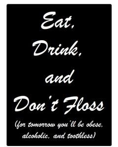 Dont Floss